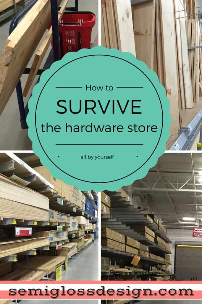 How to Survive the Hardware Store By Yourself