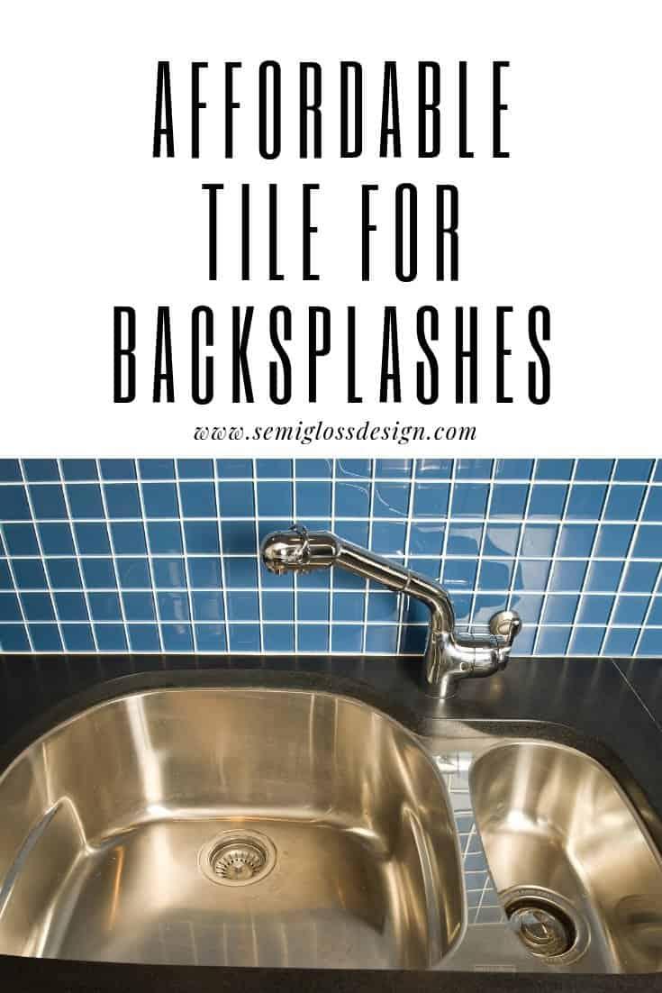 affordable tile for backsplashes