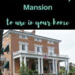 Ideas from a Mansion for Your Home