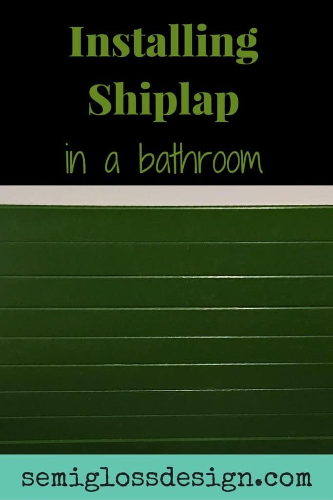 Installing shiplap in a bathroom