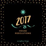 Resolutions for My House – 2017