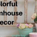 Colorful Farmhouse Kitchen Decor