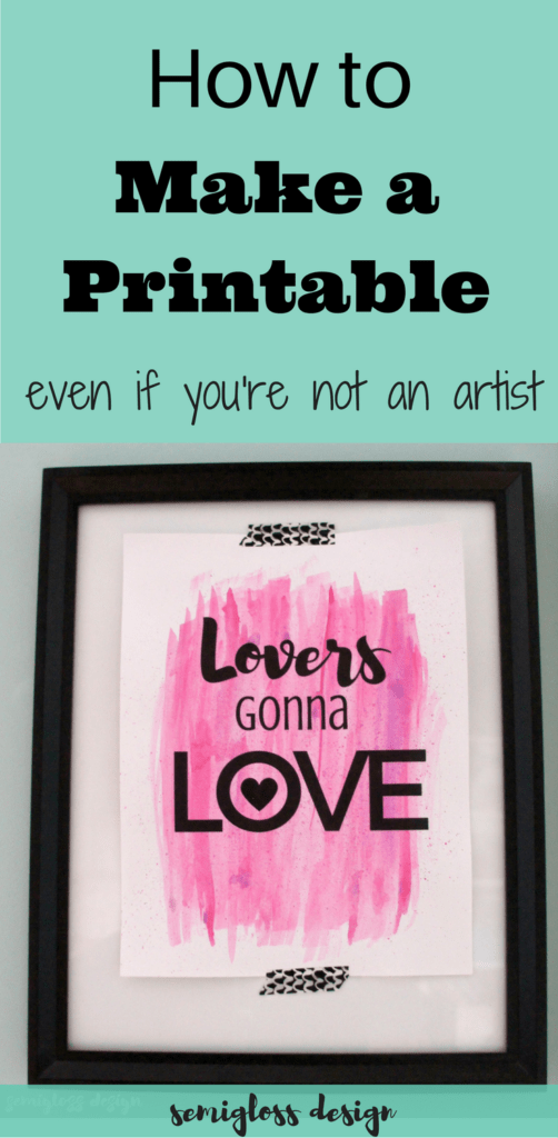 How to make your own printables. Making printables is an easy way to make custom, inexpensive art for your home. You don't need to be an artist to make one! Or download this free printable from me.