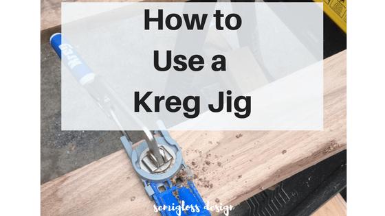 how to use a kreg jig | kreg jig tips | kreg jig pocket hole | kreg jig tutorial | building with a kreg jig | kreg jig for beginners | kreg jig instructions