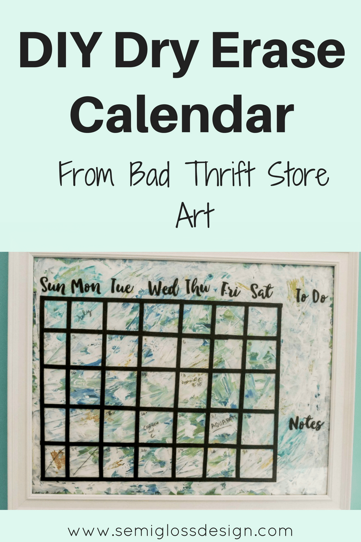 Dry Erase Calendar Diy : Diy dry erase calendar from bad thrift store art