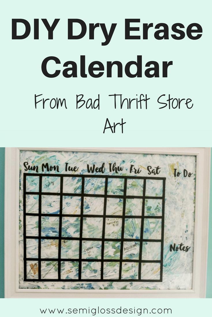 Diy Dry Erase Calendar From Bad Thrift Store Art