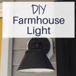 Save Money with a DIY Exterior Farmhouse Light