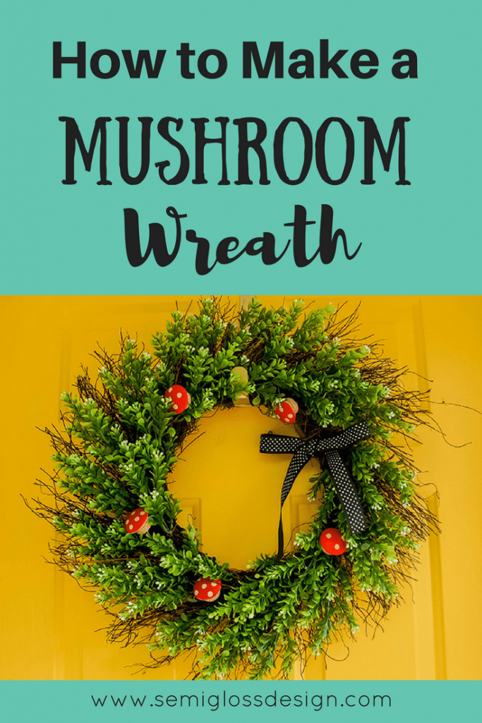 mushroom wreath | seasonal wreath | front door | fall wreath | winter wreath | wreath tutorial | easy DIY decor