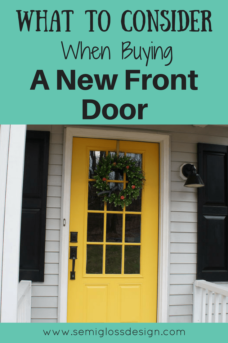 What to consider when buying a new front door semigloss for New front door