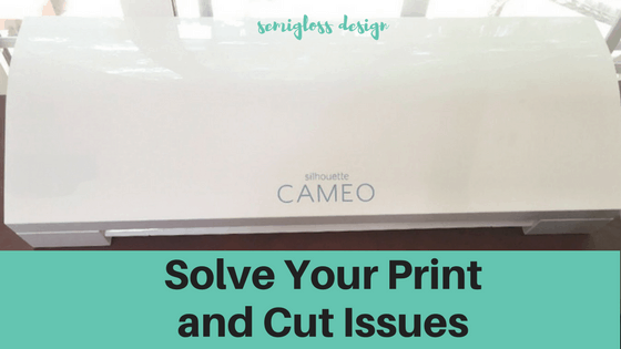 Solve Your  Frustrating Silhouette Print and Cut Issues!