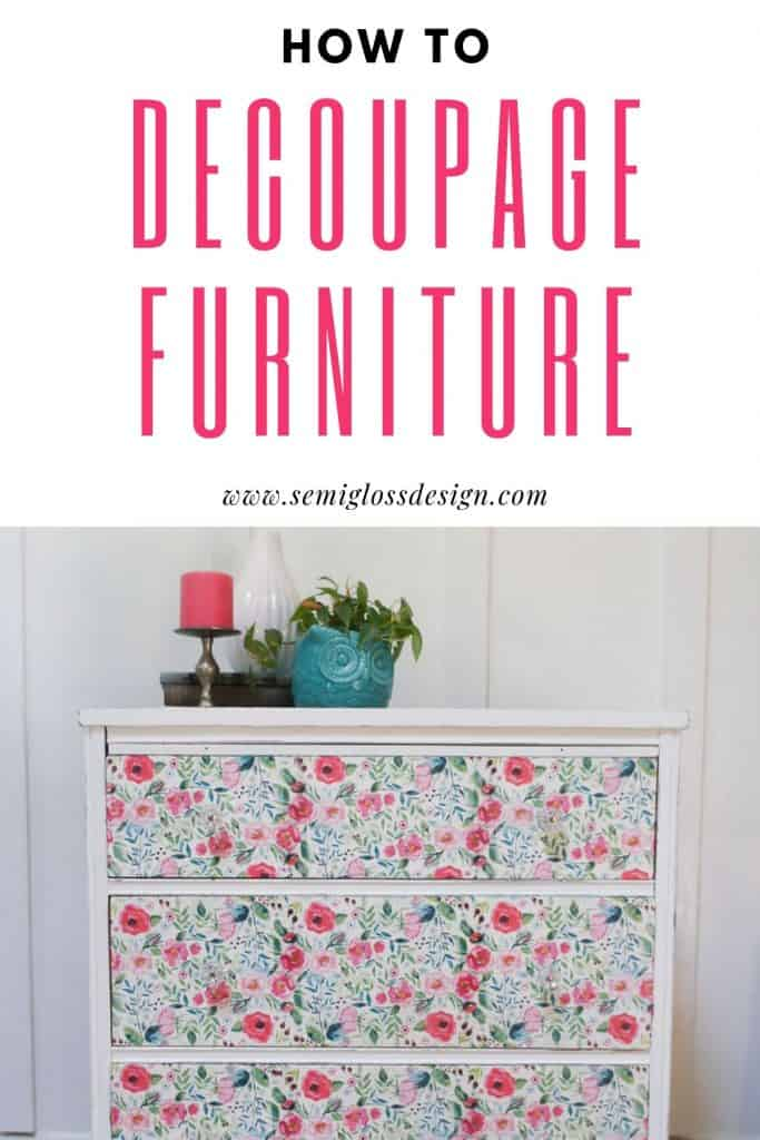 pin image- floral decoupage dresser with text overlay: How to Decoupage Furniture