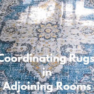 How to Coordinate Rugs in an Open Floor Plan