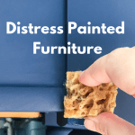 How to Distress Painted Furniture Using Two Different Methods