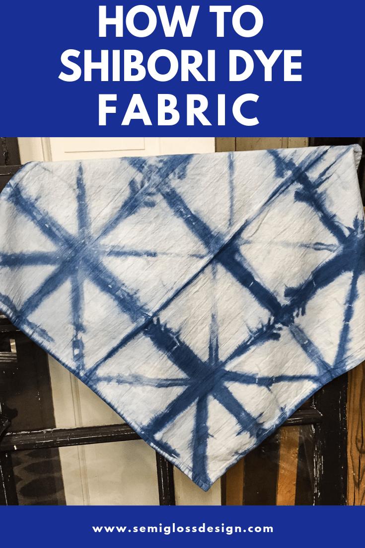 how to dye shibori fabric
